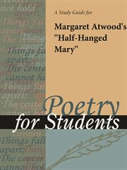 "A Study Guide for Margaret Atwood's ""half Hanged Mary"""