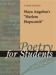 "A Study Guide for Maya Angelou's ""harlem Hopscotch"""