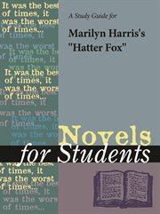 "A Study Guide for Marilyn Harris Springer's ""hatter Fox"""