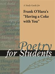 """A Study Guide for Frank O'hara's """"having A Coke With You"""""""