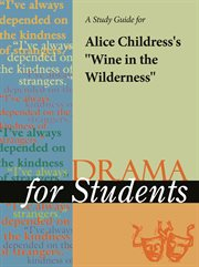 """A Study Guide for Alice Childress's """"wine in the Wilderness"""""""