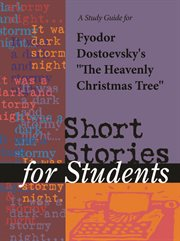 "A Study Guide for Fyodor Dostoyevsky's ""the Heavenly Christmas Tree"""