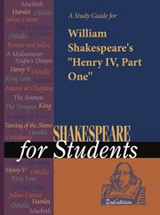 "A Study Guide for William Shakespeare's ""henry Iv, Part One"""