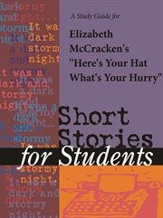 """A Study Guide for Elizabeth Mccracken's """"here's your Hat, What's your Hurry"""""""