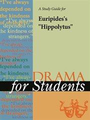 "A Study Guide for Euripides's ""hippolytus"""