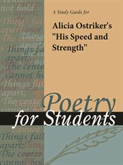 """A Study Guide for Alicia Ostriker's """"his Speed and Strength"""""""