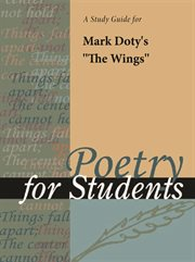 "A Study Guide for Mark Alan Doty's ""the Wings"""