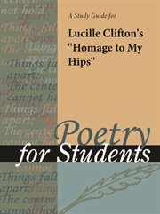 "A Study Guide for Lucille Clifton's ""homage to My Hips"""