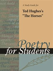 "A Study Guide for Ted Hughes's ""the Horses"""