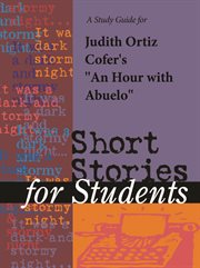 "A Study Guide for Judith Ortiz Cofer's ""hour With Abuelo"""