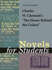 "A Study Guide for Charles Waddell Chesnutt's ""the House Behind the Cedars"""