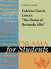 """A Study Guide for Federico Garcia Lorca's """"the House of Bernarda Alba"""""""