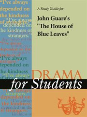 """A Study Guide for John Guare's """"house of Blue Leaves"""""""