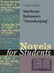 """A Study Guide for Marilynne Robinson's """"housekeeping"""""""