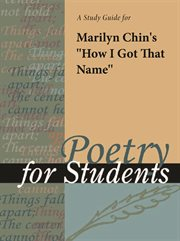 "A Study Guide for Marilyn Chin's ""how I Got That Name"""