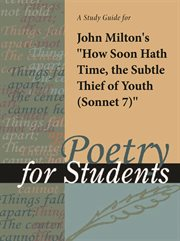 """A Study Guide for John Milton's """"how Soon Hath Time, the Subtle Thief of Youth (sonnet Vii)"""""""