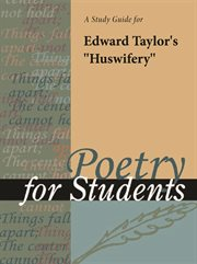 """A Study Guide for Edward Taylor's """"huswifery"""""""