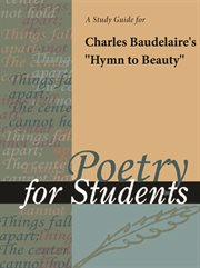 "A Study Guide for Charles Baudelaire's ""hymn to Beauty"""