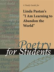 "A Study Guide for Linda Pastan's ""i Am Learning to Abandon the World"""