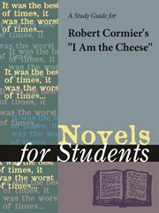 """A Study Guide for Robert Cormier's """"i Am the Cheese"""""""