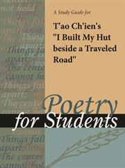 "A Study Guide for T'ao Ch'ien's ""i Built My Hut Beside A Traveled Road"