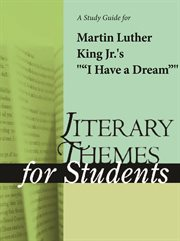 "A Study Guide for Martin Luther King Jr.'s ""i Have A Dream"""