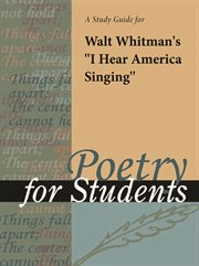 "A Study Guide for Walt Whitman's ""i Hear America Singing"""