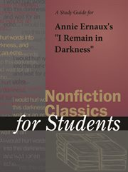 """A Study Guide for Annie Ernaux's """"i Remain in Darkness"""""""