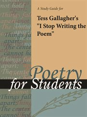"A Study Guide for Tess Gallagher's ""i Stop Writing the Poem"""