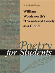 "A Study Guide for William Wordsworth's ""i Wandered Lonely as A Cloud,"""