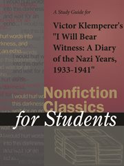 "A Study Guide for Victor Klemperer's ""i Will Bear Witness: A Diary of the Nazi Years,1933-1945"""