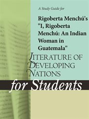 "A Study Guide for Rigoberta Menchu's ""i, Rigoberta Menchu: An Indian Woman in Guatemala"""