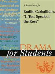 "A Study Guide for Emilio Carballido's ""i, Too, Speak of the Rose"""