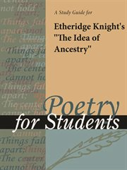 """A Study Guide for Etheridge Knight's """"the Idea of Ancestry"""""""