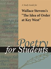 """A Study Guide for Wallace Stevens's """"the Idea of Order at Key West"""""""