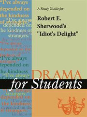 """A Study Guide for Robert Sherwood's """"idiot's Delight"""""""