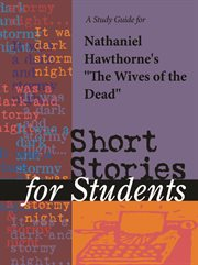 """A Study Guide for Nathaniel Hawthorne's """"wives of the Dead"""""""