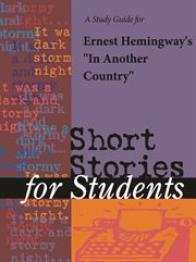 """A Study Guide for Ernest Hemingway's """"in Another Country"""""""