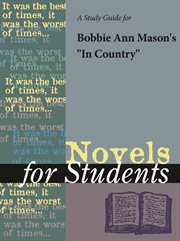 "A Study Guide for Bobbie Ann Mason's ""in Country"""