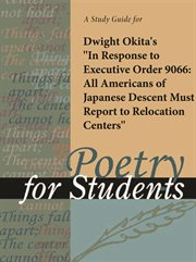 "A Study Guide for Dwight Okita's ""in Response to Executive Order 9066: All Americans of Japanese Des"