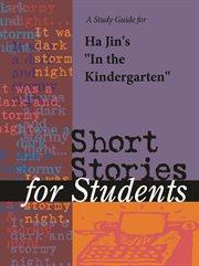 "A Study Guide for Xuefei Jin's ""in the Kindergarten"""