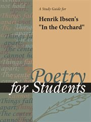 """A Study Guide for Henrik Ibsen's """"in the Orchard"""""""