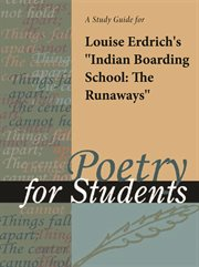"A Study Guide for Louise Erdrich's ""indian Boarding School: the Runaways"""
