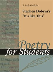 "A Study Guide for Stephen Dobyns's ""it's Like This"""