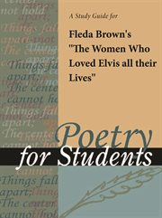 """A Study Guide for Fleda Brown's """"the Women Who Loved Elvis All Their Lives"""""""