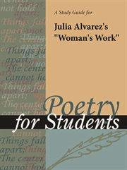 """A Study Guide for Julia Alvarez's """"women's Work"""""""