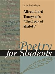 "A Study Guide for Lord Alfred Tennyson's ""the Lady of Shallott"""