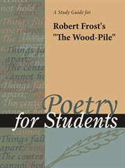 "A Study Guide for Robert Frost's ""the Wood-pile"""