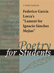 "A Study Guide for Federico Garcia Lorca's ""lament for Ignacio Sanchez Mejias"""