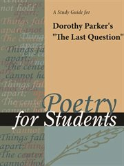 """A Study Guide for Dorothy Parker's """"the Last Question"""""""